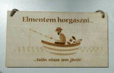 Elmentem horgászni!   -tábla